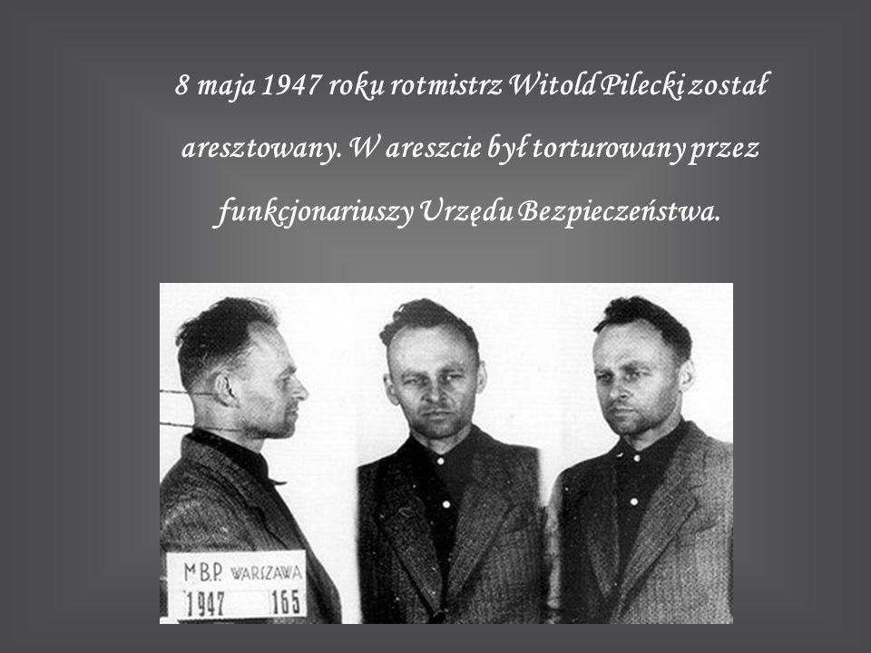 8 maja 1947 roku rotmistrz Witold Pilecki został aresztowany