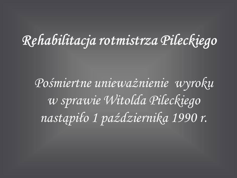 Rehabilitacja rotmistrza Pileckiego
