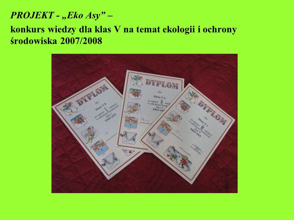 """PROJEKT - """"Eko Asy – konkurs wiedzy dla klas V na temat ekologii i ochrony środowiska 2007/2008"""