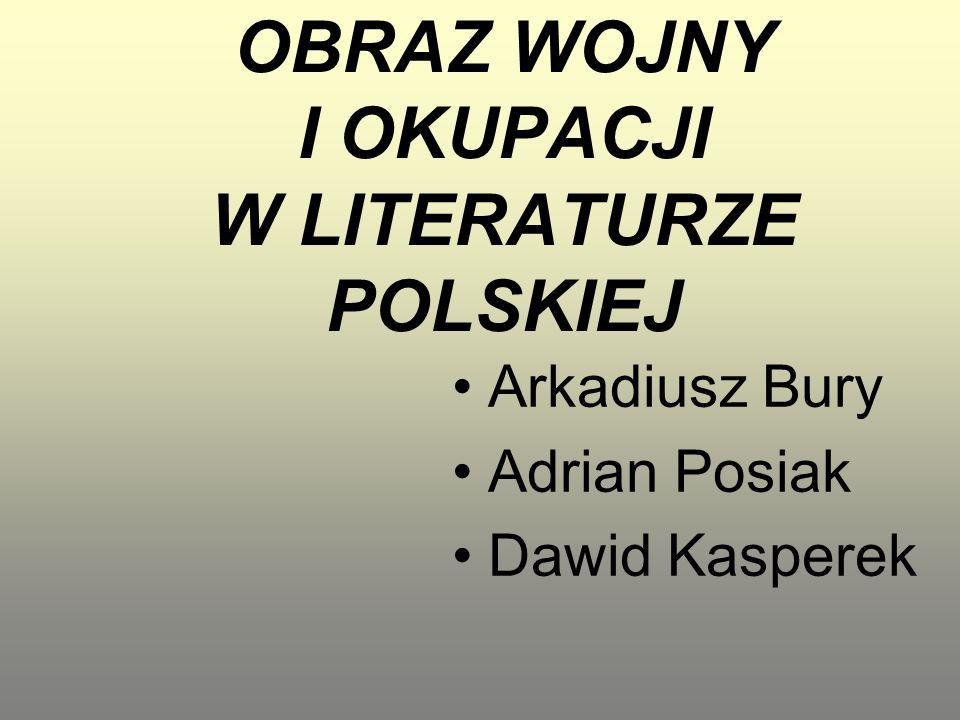 OBRAZ WOJNY I OKUPACJI W LITERATURZE POLSKIEJ