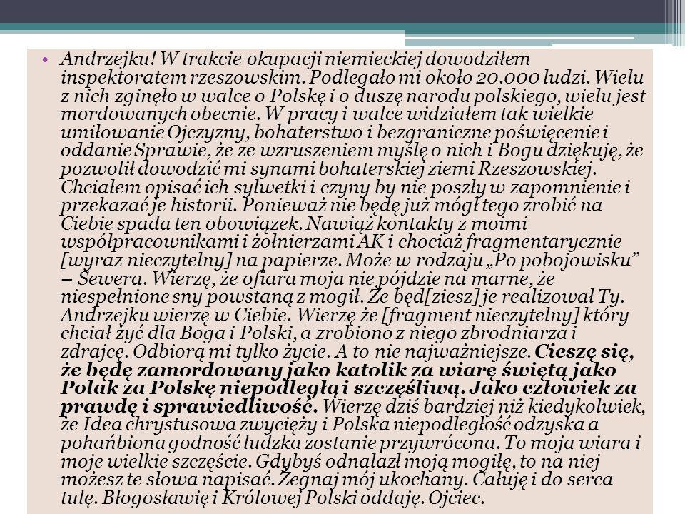 Andrzejku. W trakcie okupacji niemieckiej dowodziłem inspektoratem rzeszowskim.
