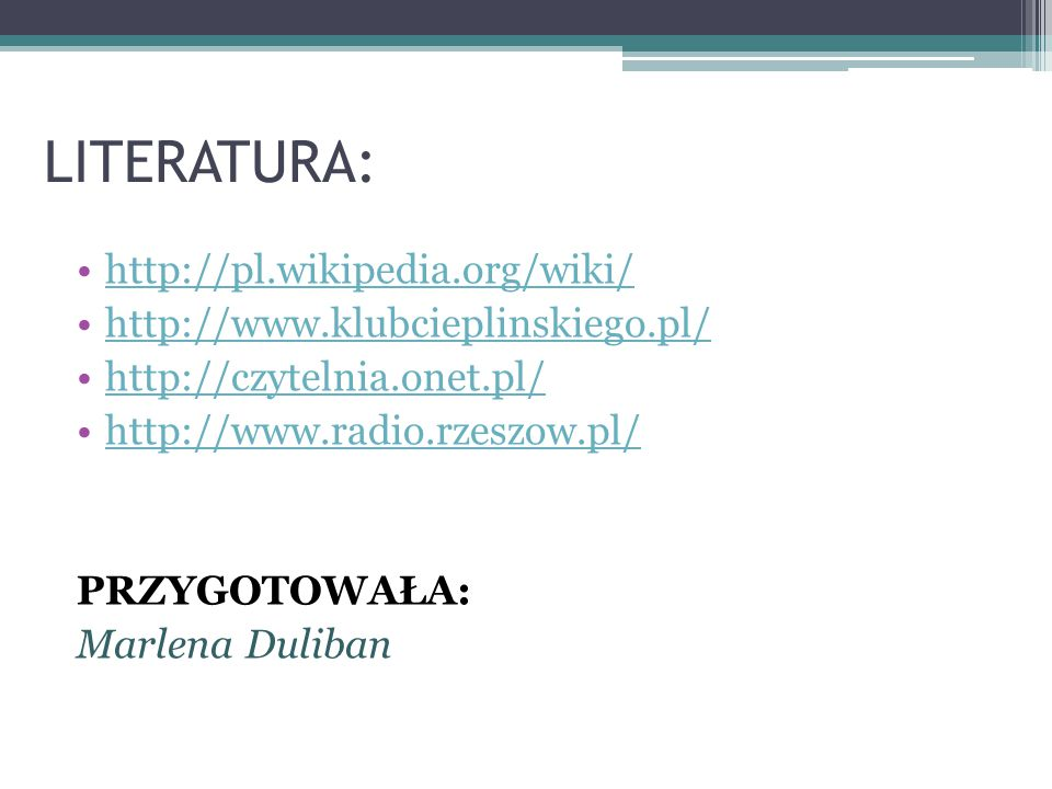 LITERATURA: http://pl.wikipedia.org/wiki/