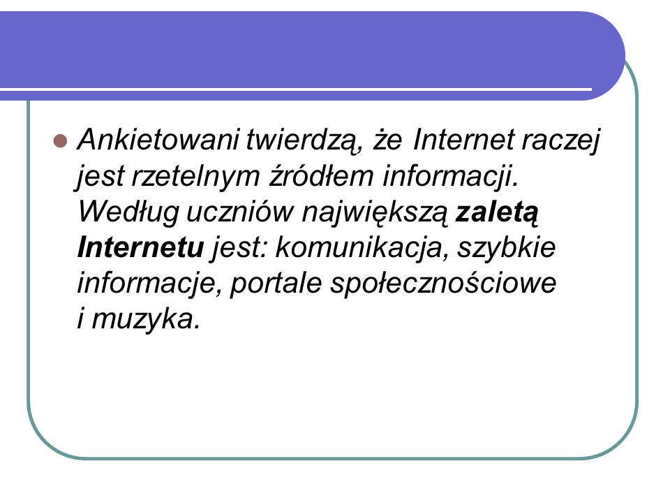 Ankietowani twierdzą, że Internet raczej jest rzetelnym źródłem informacji.
