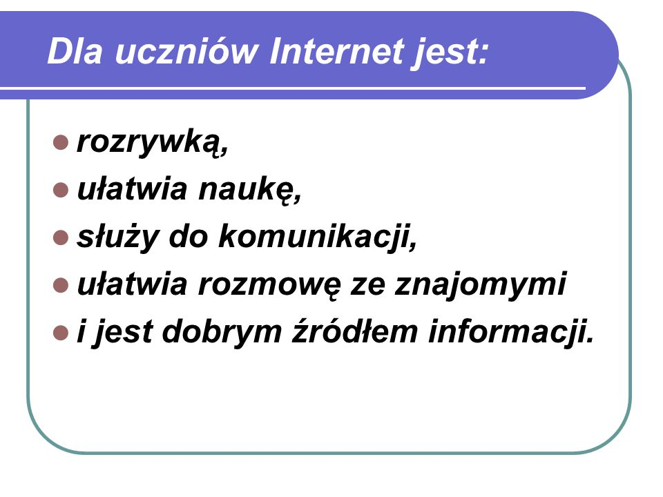Dla uczniów Internet jest: