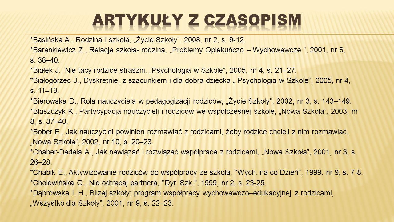 """ARTYKUŁY Z CZASOPISM *Basińska A., Rodzina i szkoła, """"Życie Szkoły , 2008, nr 2, s. 9-12."""
