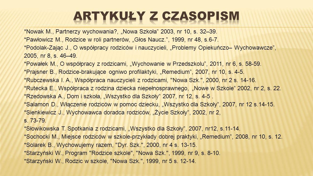 """ARTYKUŁY Z CZASOPISM *Nowak M., Partnerzy wychowania , """"Nowa Szkoła 2003, nr 10, s. 32–39."""