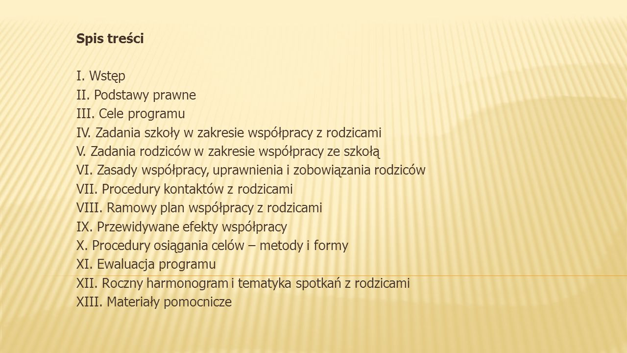 Spis treści I. Wstęp. II. Podstawy prawne. III. Cele programu. IV. Zadania szkoły w zakresie współpracy z rodzicami.
