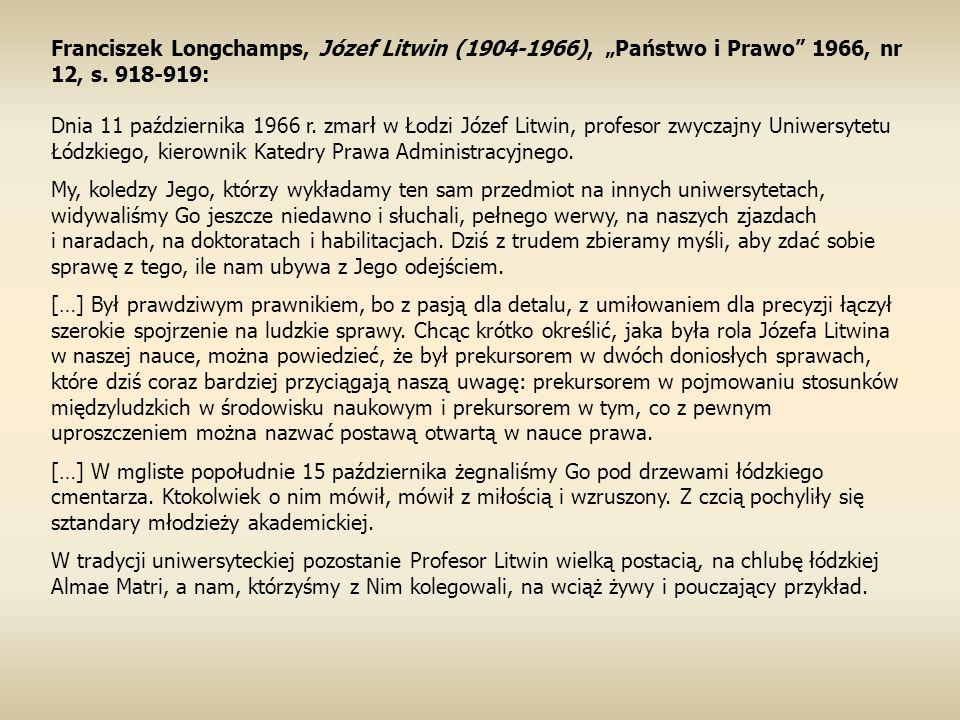 "Franciszek Longchamps, Józef Litwin (1904-1966), ""Państwo i Prawo 1966, nr 12, s. 918-919:"
