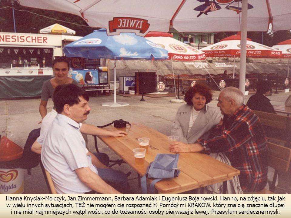 Hanna Knysiak-Molczyk, Jan Zimmermann, Barbara Adamiak i Eugeniusz Bojanowski. Hanno, na zdjęciu, tak jak w wielu innych sytuacjach, TEŻ nie mogłem cię rozpoznać  Pomógł mi KRAKÓW, który zna cię znacznie dłużej