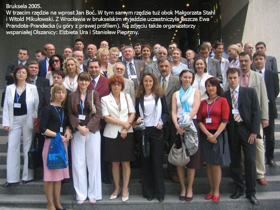 Bruksela 2005. W trzecim rzędzie na wprost Jan Boć. W tym samym rzędzie tuż obok Małgorzata Stahl.