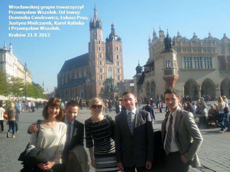 Wrocławskiej grupie towarzyszył Przemysław Wszołek. Od lewej: