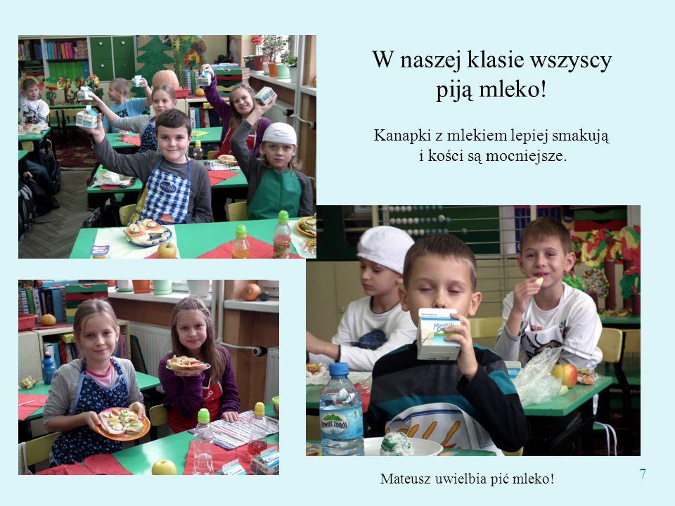 W naszej klasie wszyscy piją mleko!