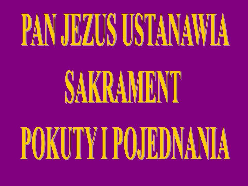 PAN JEZUS USTANAWIA SAKRAMENT POKUTY I POJEDNANIA