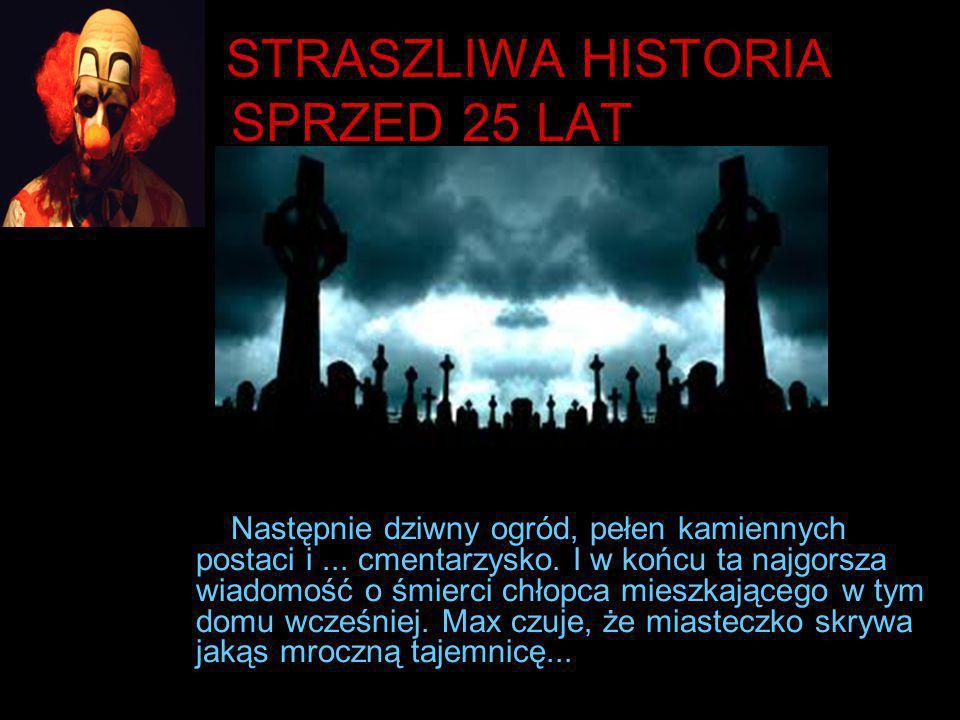 STRASZLIWA HISTORIA SPRZED 25 LAT