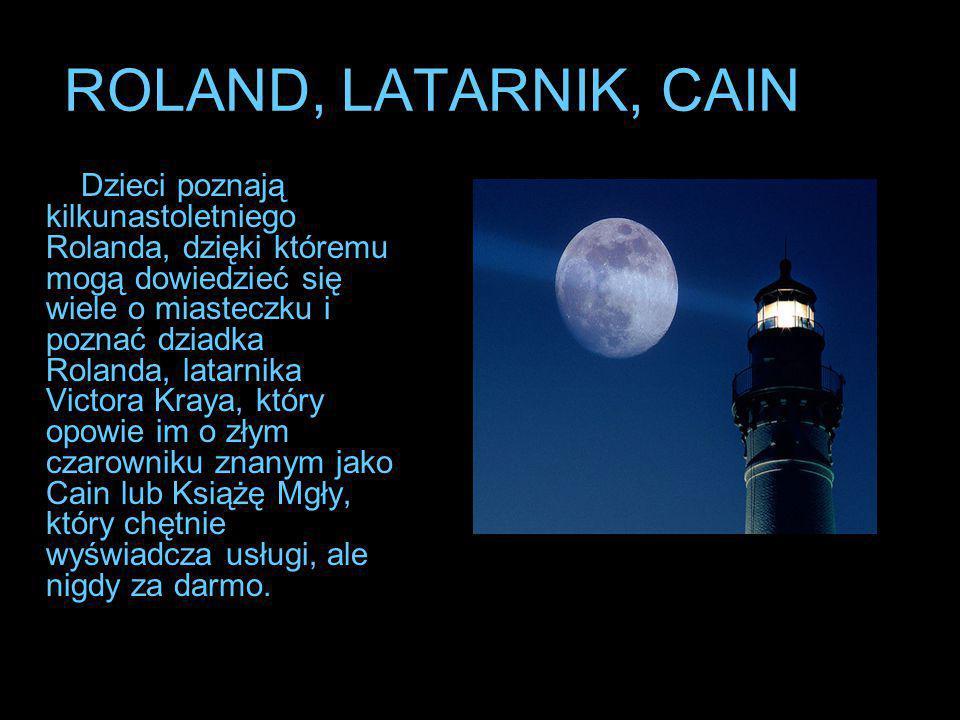 ROLAND, LATARNIK, CAIN