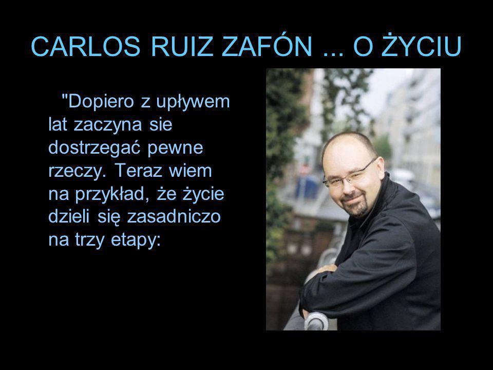 CARLOS RUIZ ZAFÓN ... O ŻYCIU