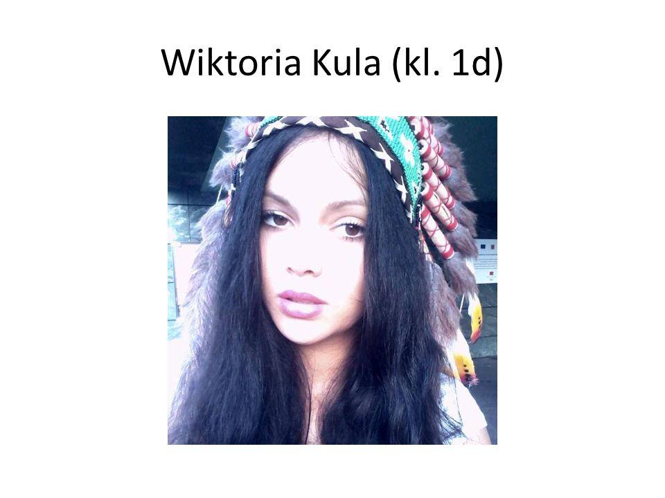 Wiktoria Kula (kl. 1d)