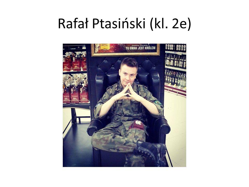 Rafał Ptasiński (kl. 2e)