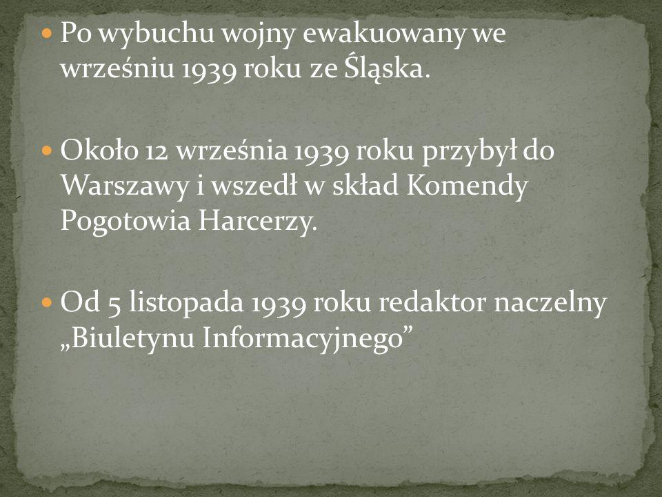 Po wybuchu wojny ewakuowany we wrześniu 1939 roku ze Śląska.