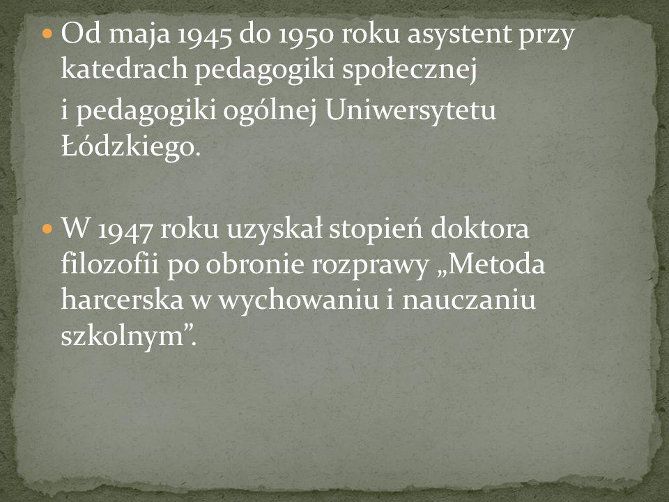 Od maja 1945 do 1950 roku asystent przy katedrach pedagogiki społecznej