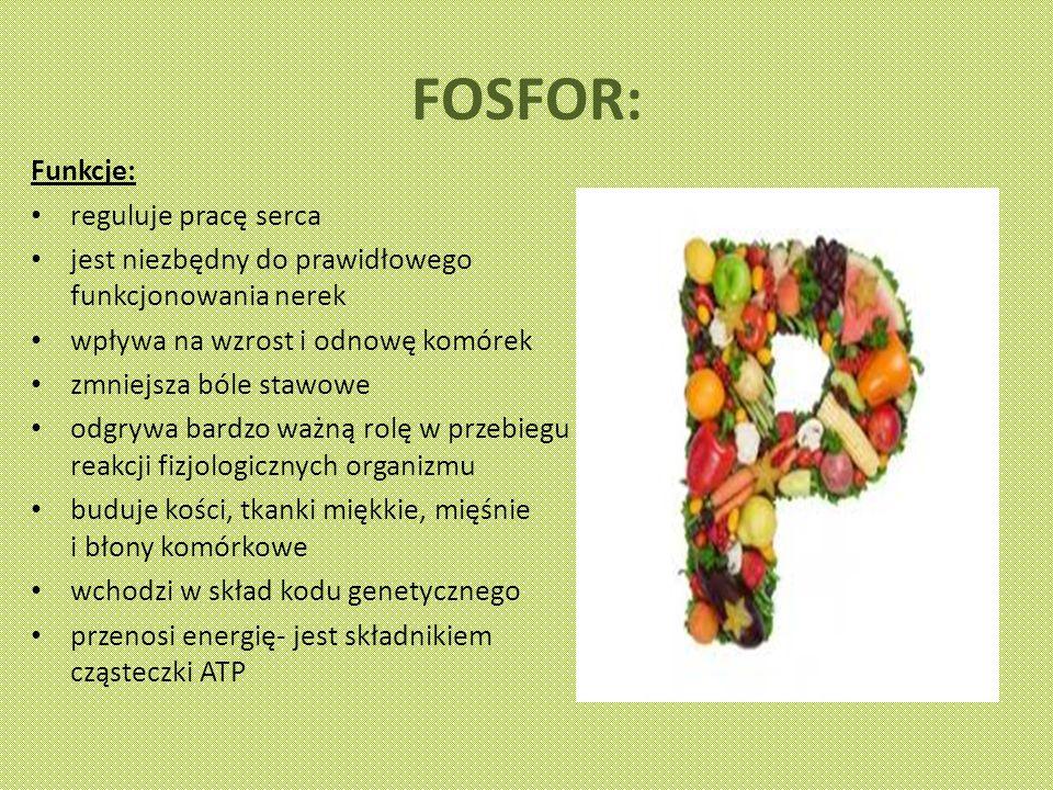 FOSFOR: Funkcje: reguluje pracę serca