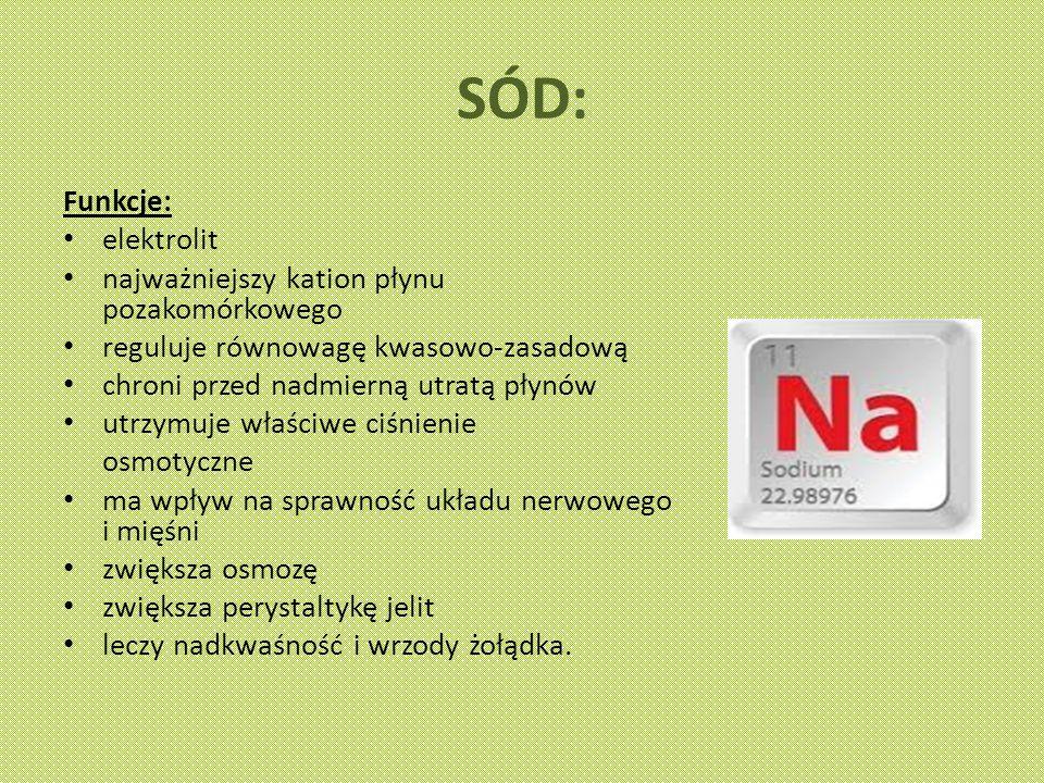 SÓD: Funkcje: elektrolit najważniejszy kation płynu pozakomórkowego