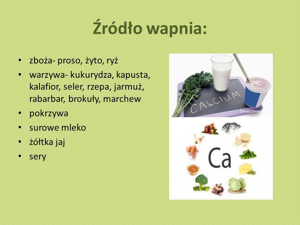 Źródło wapnia: zboża- proso, żyto, ryż