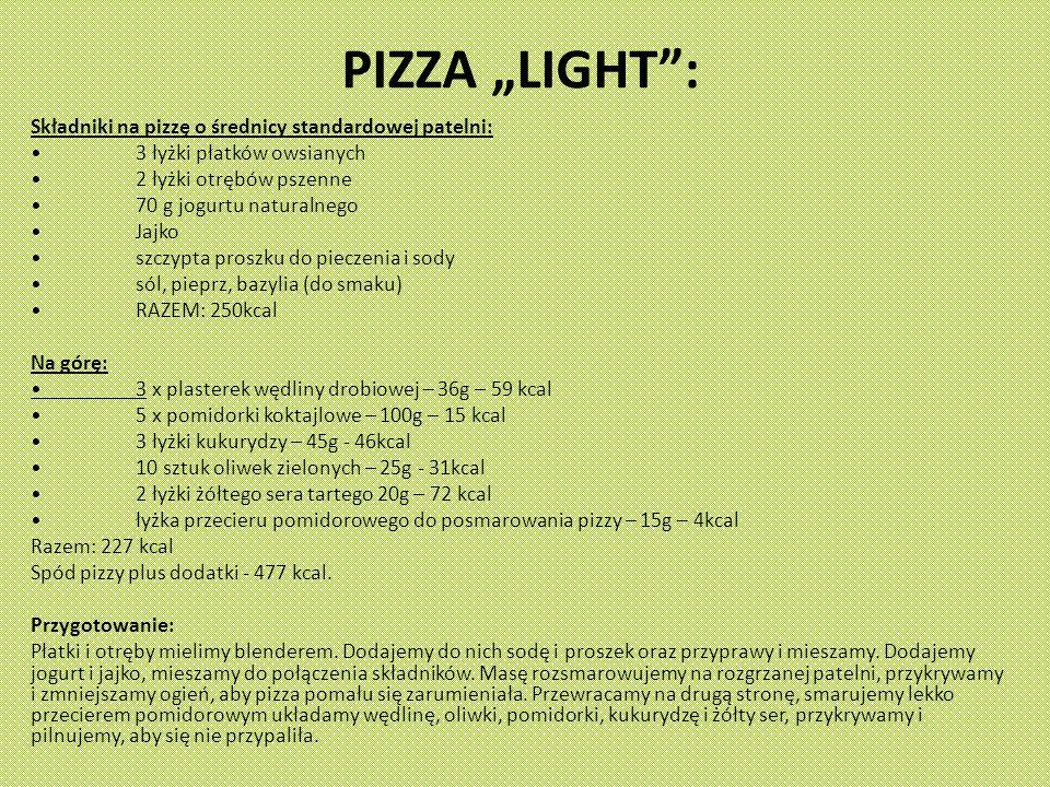 """PIZZA """"LIGHT : Składniki na pizzę o średnicy standardowej patelni:"""