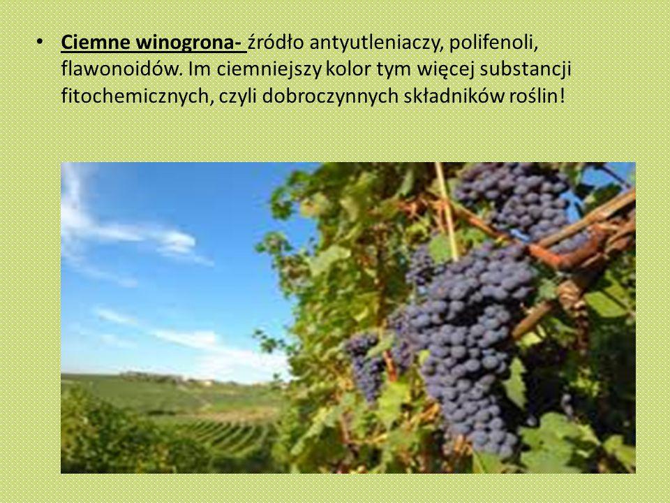 Ciemne winogrona- źródło antyutleniaczy, polifenoli, flawonoidów