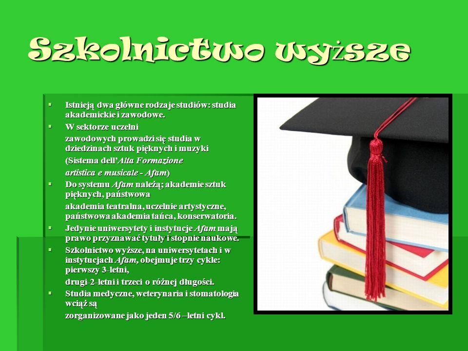 Szkolnictwo wyższe Istnieją dwa główne rodzaje studiów: studia akademickie i zawodowe. W sektorze uczelni.