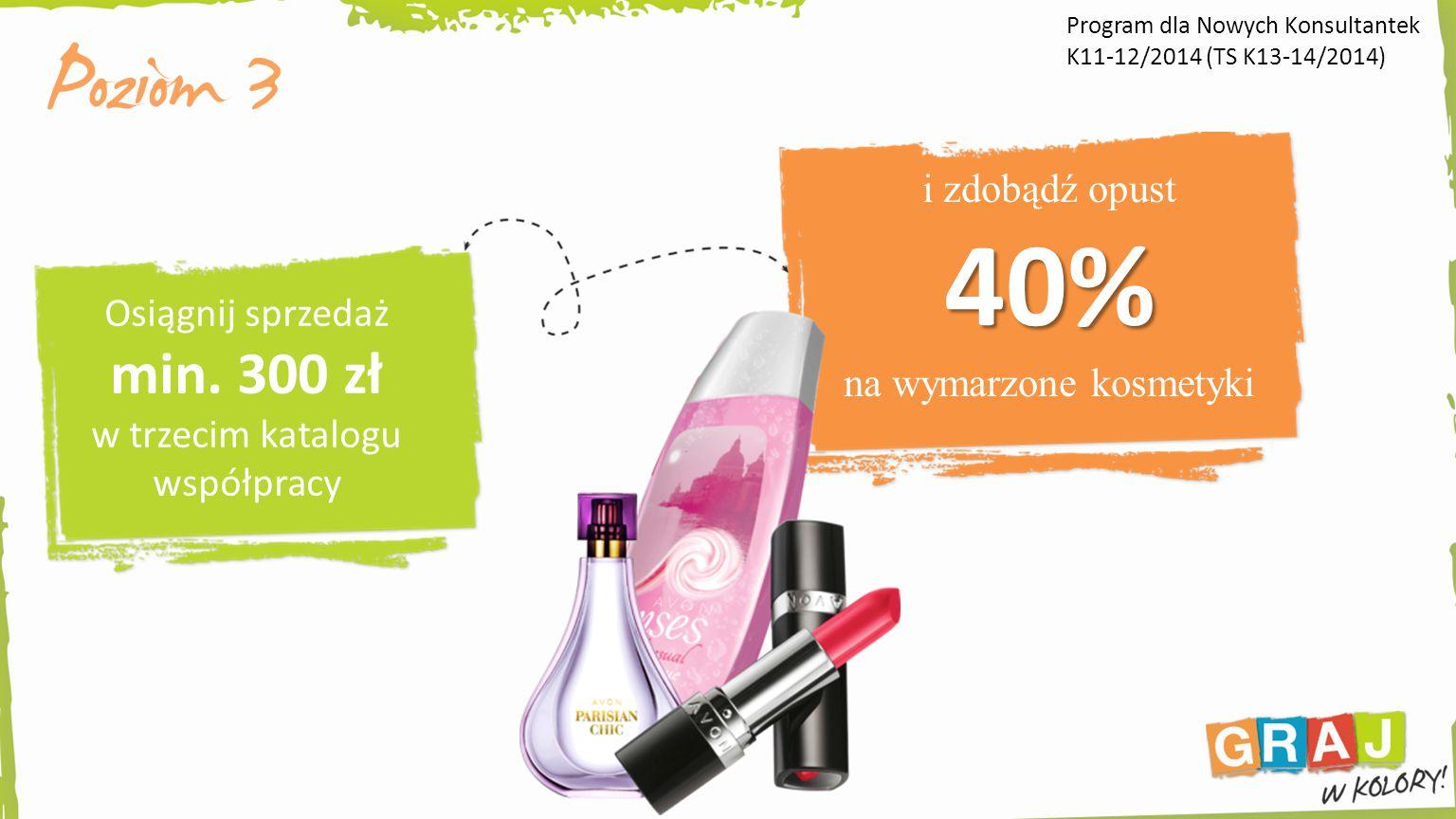 na wymarzone kosmetyki Osiągnij sprzedaż min. 300 zł