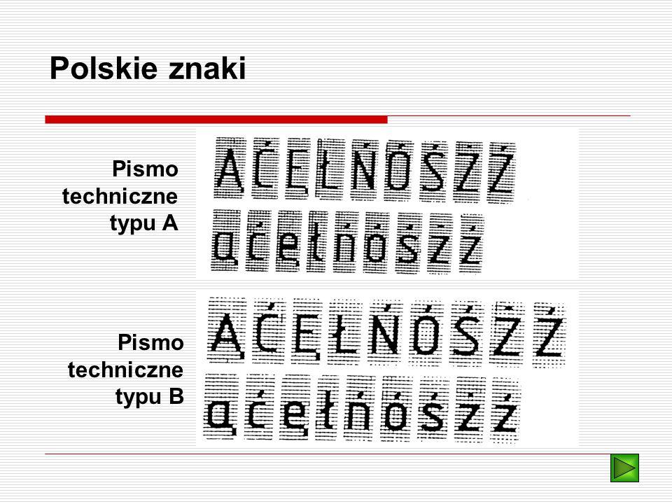 Polskie znaki Pismo techniczne typu A Pismo techniczne typu B