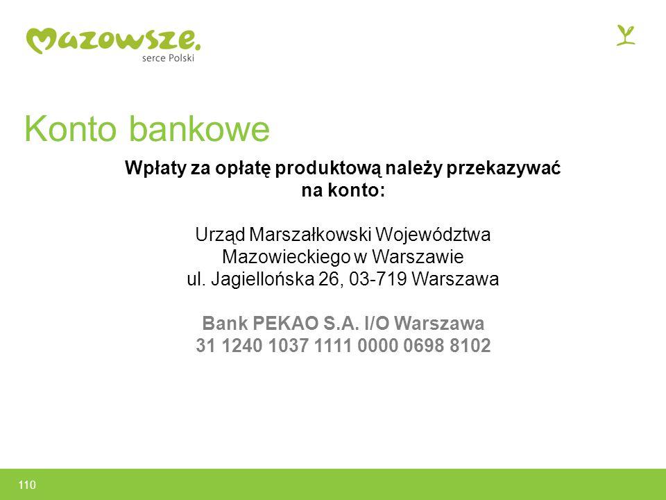 Konto bankowe Wpłaty za opłatę produktową należy przekazywać na konto: