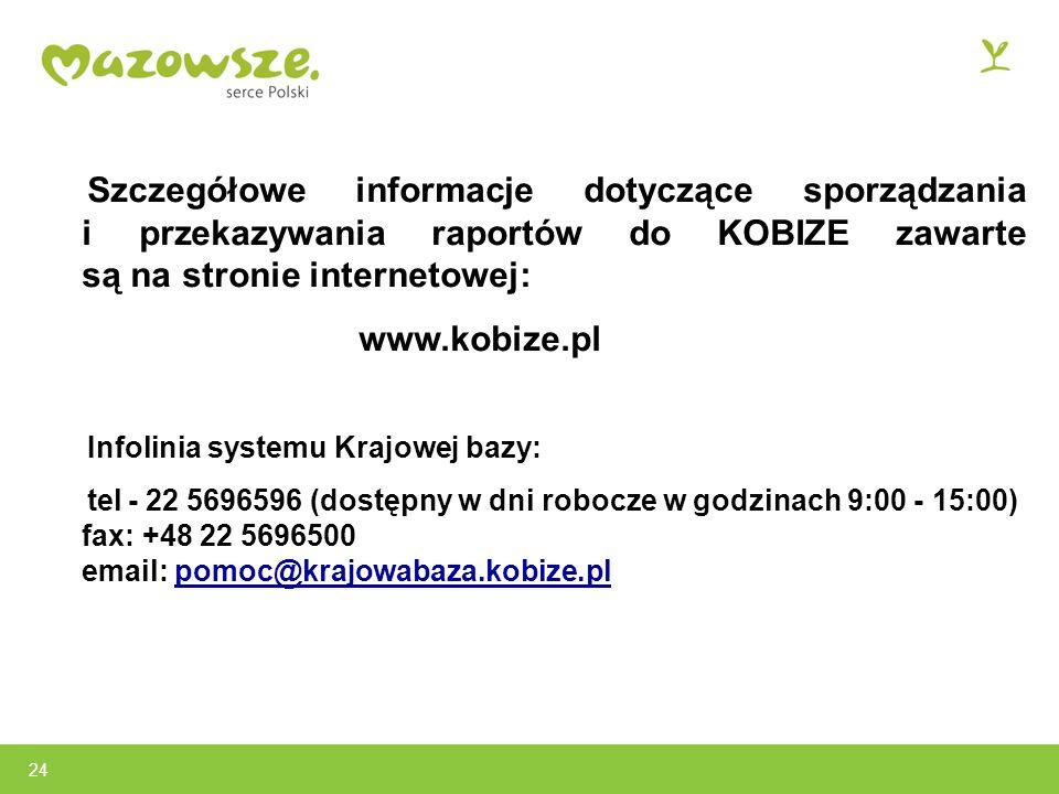 Szczegółowe informacje dotyczące sporządzania i przekazywania raportów do KOBIZE zawarte są na stronie internetowej: