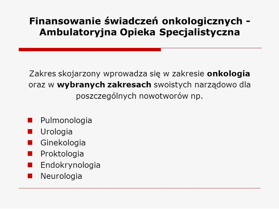 Finansowanie świadczeń onkologicznych - Ambulatoryjna Opieka Specjalistyczna