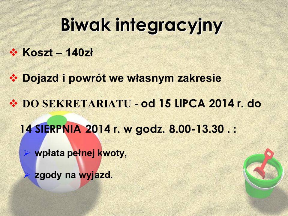 Biwak integracyjny Koszt – 140zł Dojazd i powrót we własnym zakresie
