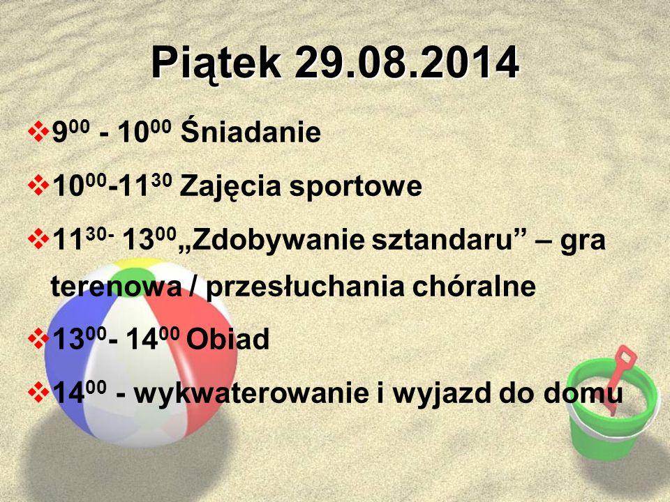 Piątek 29.08.2014 900 - 1000 Śniadanie 1000-1130 Zajęcia sportowe