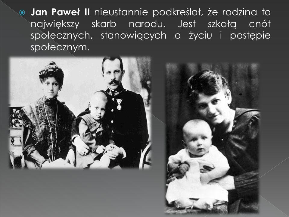 Jan Paweł II nieustannie podkreślał, że rodzina to największy skarb narodu.