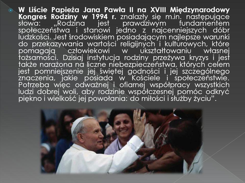 W Liście Papieża Jana Pawła II na XVIII Międzynarodowy Kongres Rodziny w 1994 r.