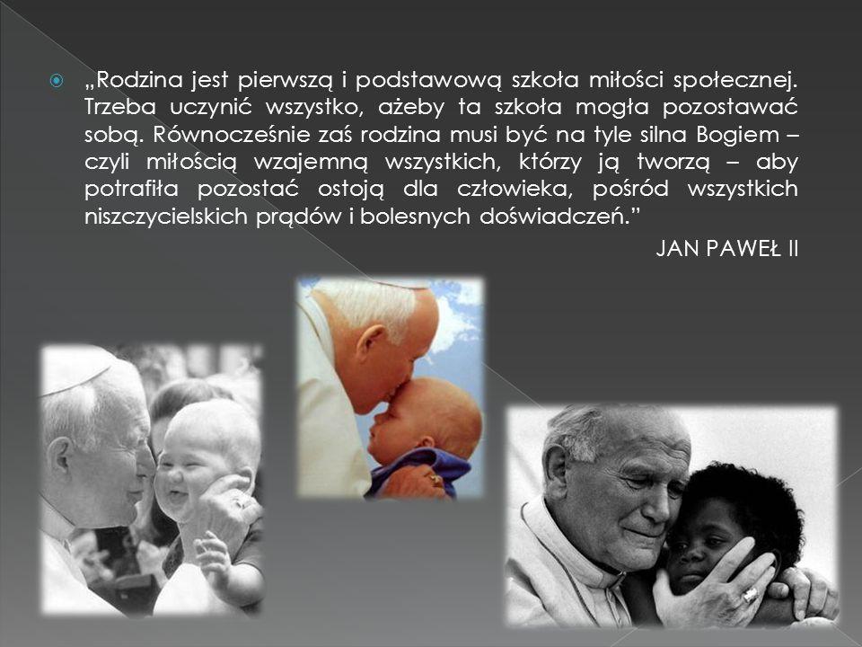 """""""Rodzina jest pierwszą i podstawową szkoła miłości społecznej"""