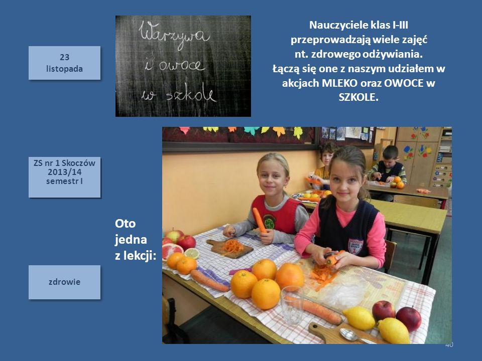 Oto jedna z lekcji: Nauczyciele klas I-III przeprowadzają wiele zajęć