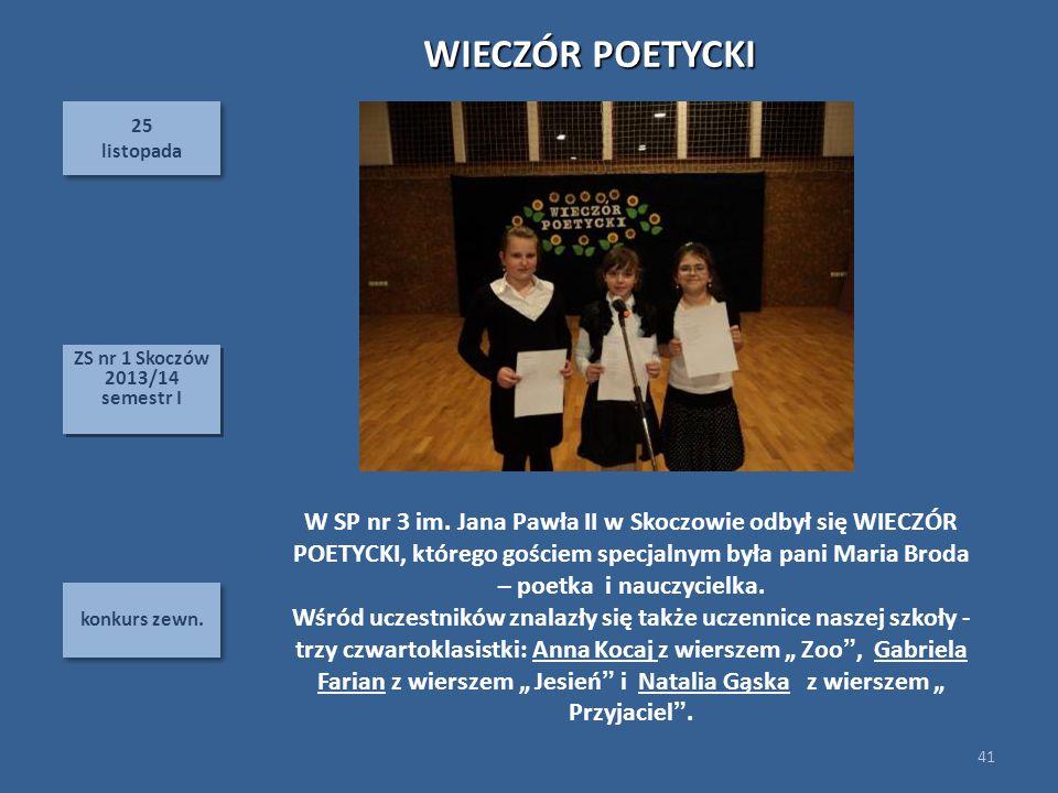WIECZÓR POETYCKI 25. listopada. ZS nr 1 Skoczów 2013/14. semestr I.