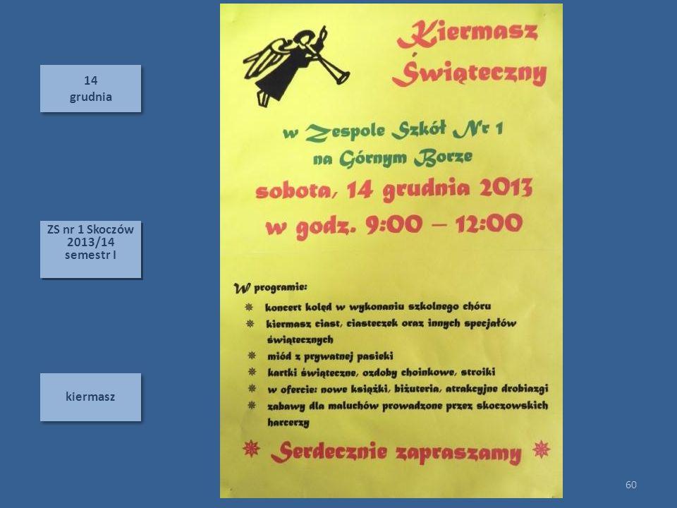 14 grudnia ZS nr 1 Skoczów 2013/14 semestr I kiermasz