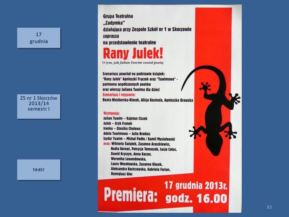 17 grudnia ZS nr 1 Skoczów 2013/14 semestr I teatr
