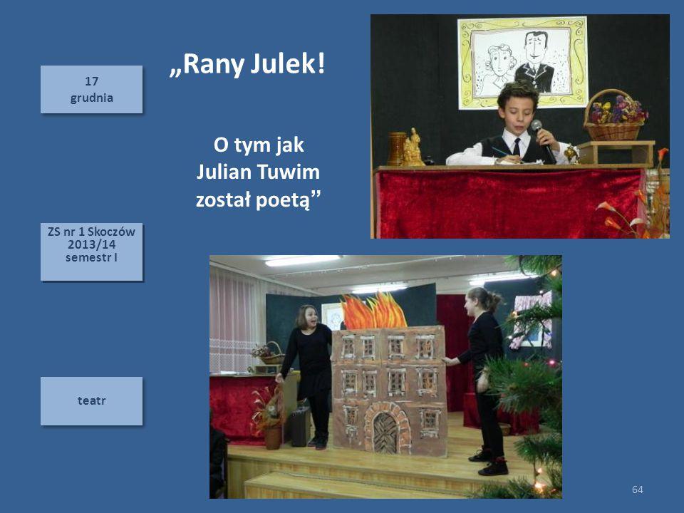 """""""Rany Julek! O tym jak Julian Tuwim został poetą 17 grudnia"""