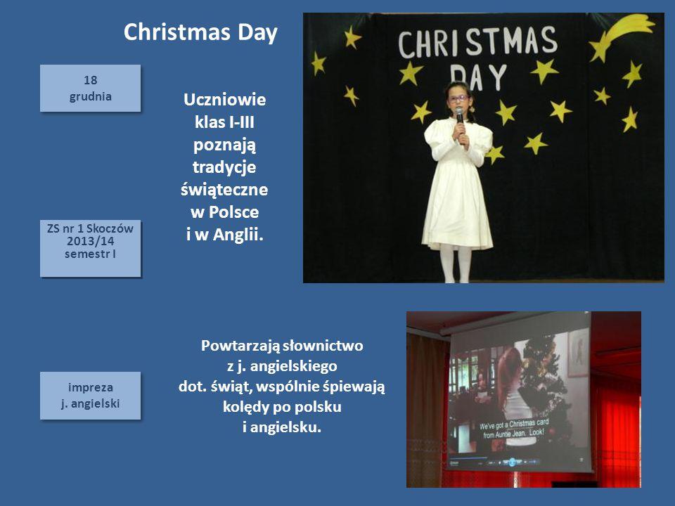 Christmas Day 18. grudnia. Uczniowie klas I-III poznają tradycje świąteczne w Polsce. i w Anglii.