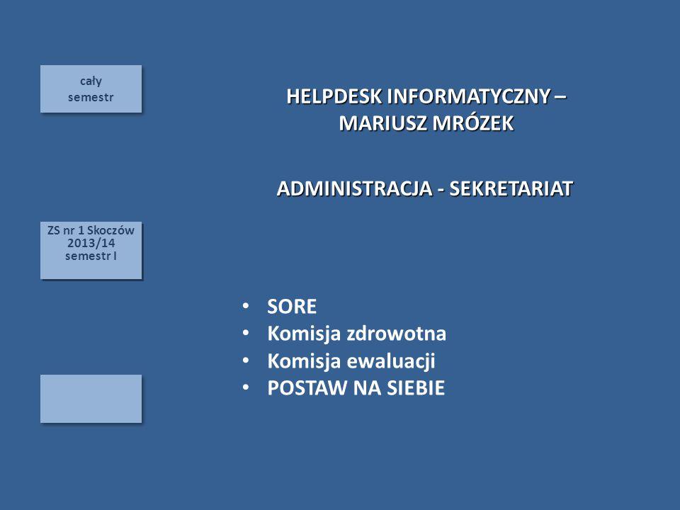 HELPDESK INFORMATYCZNY – ADMINISTRACJA - SEKRETARIAT