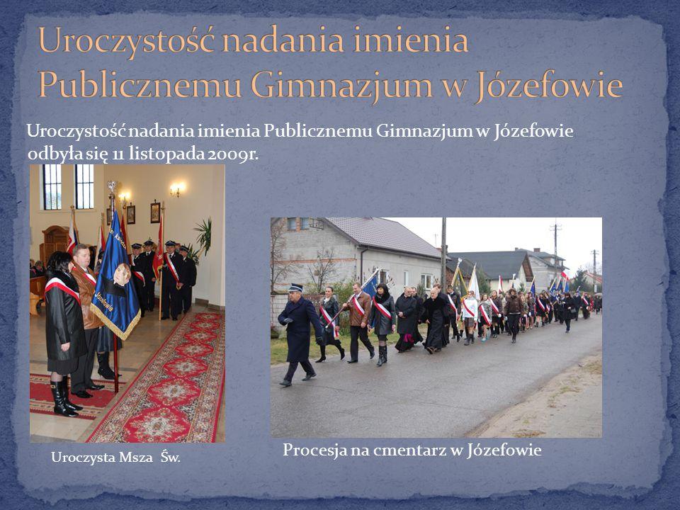 Uroczystość nadania imienia Publicznemu Gimnazjum w Józefowie