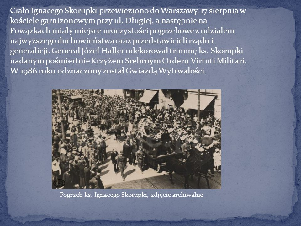 Ciało Ignacego Skorupki przewieziono do Warszawy
