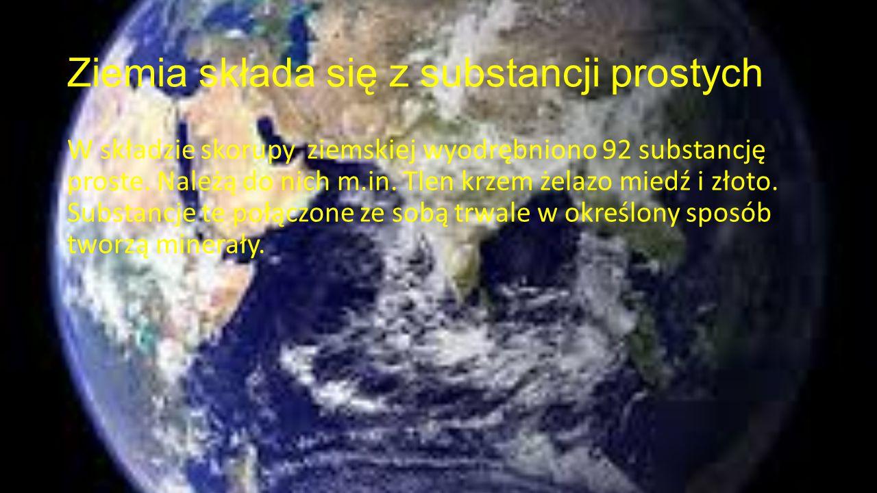 Ziemia składa się z substancji prostych